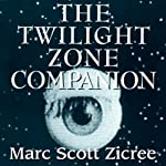 The Twilight Zone Companion, 2nd Edition | Marc Scott Zicree
