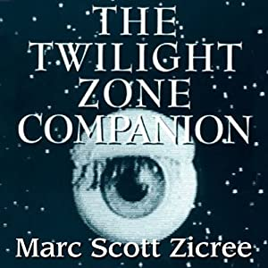 The Twilight Zone Companion, 2nd Edition Audiobook