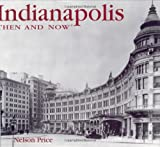 img - for Indianapolis Then and Now (Then & Now) book / textbook / text book