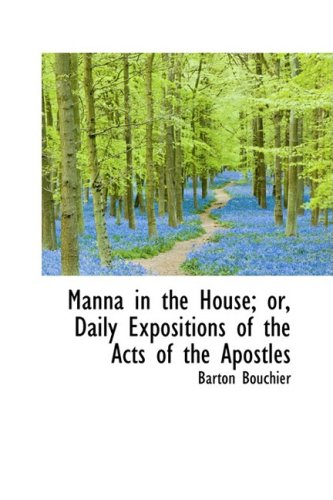 Manna in the House; or, Daily Expositions of the Acts of the Apostles