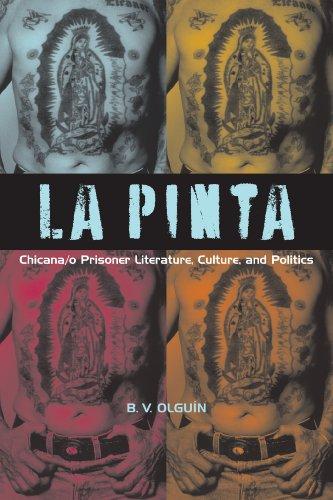 La Pinta: Chicana/o Prisoner Literature, Culture, and...