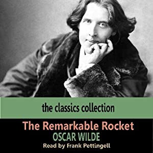 The Remarkable Rocket | [Oscar Wilde]