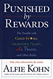 img - for Punished by Rewards: The Trouble with Gold Stars, Incentive Plans, A's, Praise, and Other Bribes book / textbook / text book