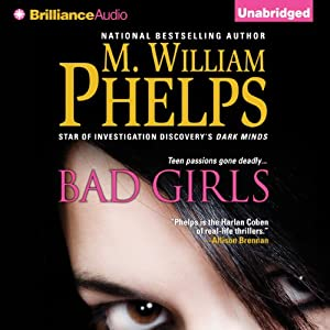 Bad Girls | [M. William Phelps]
