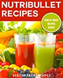 Recipes for Nutribullet: Fat Burning & Delicious Smoothie Recipes For Quick Weight Loss!