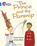 Acquista The Prince and the Parsnip: Blue/Band 04