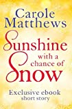 Sunshine, with a Chance of Snow: A twenty-minute treat from Carole Matthews (English Edition)
