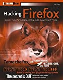 img - for Hacking Firefox: More Than 150 Hacks, Mods, and Customizations (ExtremeTech) 1st edition by Reyes, Mel (2005) Paperback book / textbook / text book
