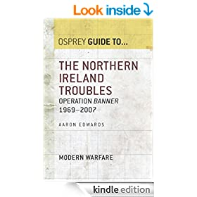 The Northern Ireland Troubles: Operation Banner 1969-2007 (Guide To...)