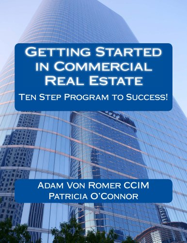 Download Getting Started in Commercial Real Estate Ten Step Program to Success!