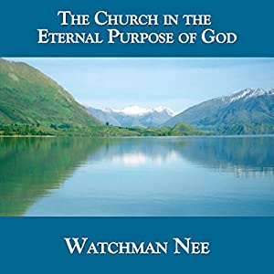 The Church in the Eternal Purpose of God Audiobook