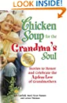 Chicken Soup for the Grandma's Soul:...