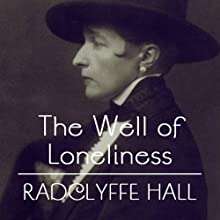 The Well of Loneliness (       UNABRIDGED) by Radclyffe Hall Narrated by Cecilia Fage