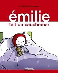 Emilie, Tome 12 : Emilie fait un cauchemar par Domitille de Pressensé