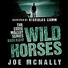 Wild Horses: The Eddie Malloy Series, Book 8 Hörbuch von Joe McNally Gesprochen von: Nicholas Camm
