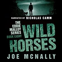Wild Horses: The Eddie Malloy Series, Book 8 | Livre audio Auteur(s) : Joe McNally Narrateur(s) : Nicholas Camm