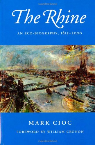 The Rhine: An Eco-Biography, 1815-2000 (Weyerhaeuser Environmental Books)