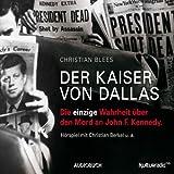 img - for Der Kaiser von Dallas: Die einzige Wahrheit  ber den Mord an John F. Kennedy book / textbook / text book