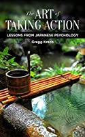 The Art of Taking Action: Lessons from Japanese Psychology (English Edition)