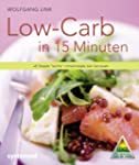 "Low-Carb in 15 Minuten - 40 """"leichte..."