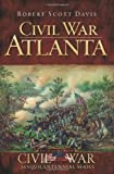 Civil War Atlanta (GA) (Civil War Sesquicentennial Series)