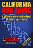 img - for California Gun Laws: A Guide to State and Federal Firearm Regulations (Third Edition) book / textbook / text book