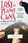 Lost on Planet China: The Strange and...