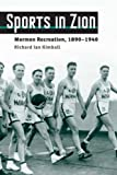 img - for Sports in Zion: Mormon Recreation, 1890-1940 (Sport and Society) by Kimball Richard Ian (2009-01-07) Paperback book / textbook / text book