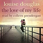 The Love of My Life | Louise Douglas