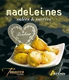 Madeleines sal�es & sucr�es