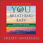 You: Breathing Easy: Breath Awareness | Michael F. Roizen,Mehmet C. Oz