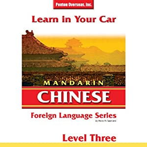 Learn in Your Car: Mandarin Chinese, Level 3 Audiobook