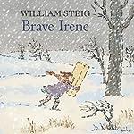 Brave Irene   William Steig