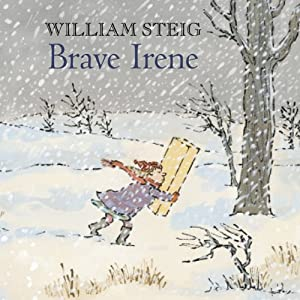 Brave Irene | [William Steig]