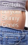 img - for Switch on your Skinny Genes: The metabolic secret to losing weight, looking younger and gaining vitality book / textbook / text book
