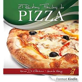 27 Recetas Faciles de Pizza (Recetas de Cocina Faciles: Pastas & Pizza) (Spanish Edition)