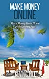 MAKE MONEY ONLINE: MAKE MONEY FROM HOME MAKE MONEY FAST (make money using computer, make money online now)