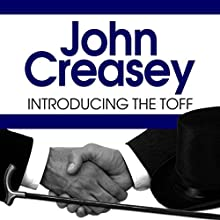 Introducing the Toff: The Toff Series, Book 1 Audiobook by John Creasey Narrated by Roger May