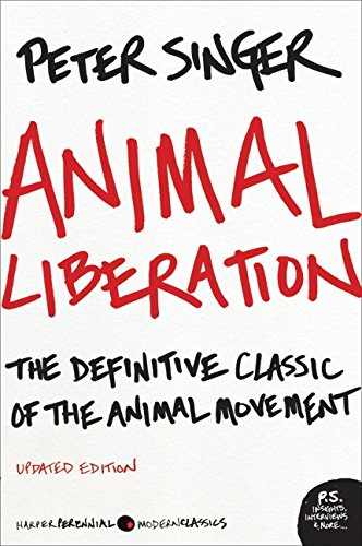 Animal Liberation: The Definitive Classic of the Animal Rights Movement