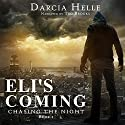 Eli's Coming: Chasing the Night Book 1 Audiobook by Darcia Helle Narrated by Ted Brooks