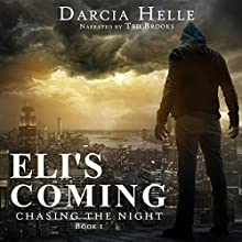 Eli's Coming: Chasing the Night Book 1 (       UNABRIDGED) by Darcia Helle Narrated by Ted Brooks