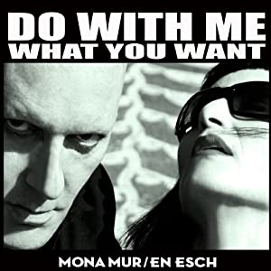 Mona Mur / En Esch Do With Me What You Want
