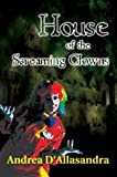 img - for House of the Screaming Clowns by Andrea D'Allasandra (2006-03-05) book / textbook / text book