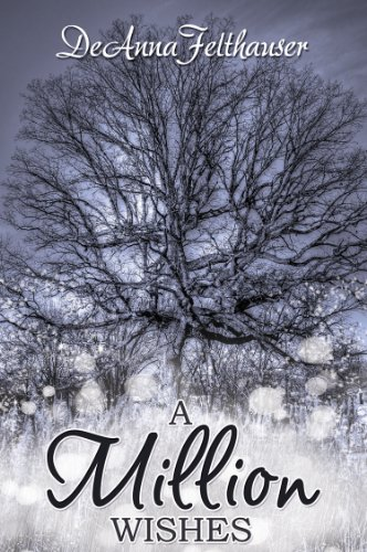 A Million Wishes (The Wishes Series 1) by DeAnna Felthauser