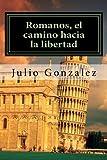 img - for Romanos, el camino hacia la libertad: Estudio detallado de la carta a los Romanos (Volume 1) (Spanish Edition) book / textbook / text book