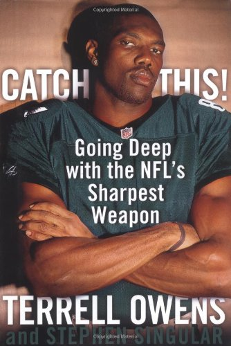 Catch This!: Going Deep with the NFL&#39;s Sharpest Weapon