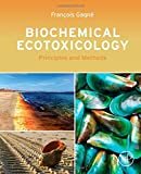Biochemical Ecotoxicology: Principles and Methods
