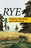img - for Rye: Genetics, Breeding, and Cultivation book / textbook / text book