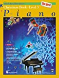 Alfred's Basic Piano Course Top Hits! Christmas, Bk 3 (Alfred's Basic Piano Library)