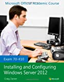 img - for Exam 70-410 Installing and Configuring Windows Server 2012 book / textbook / text book